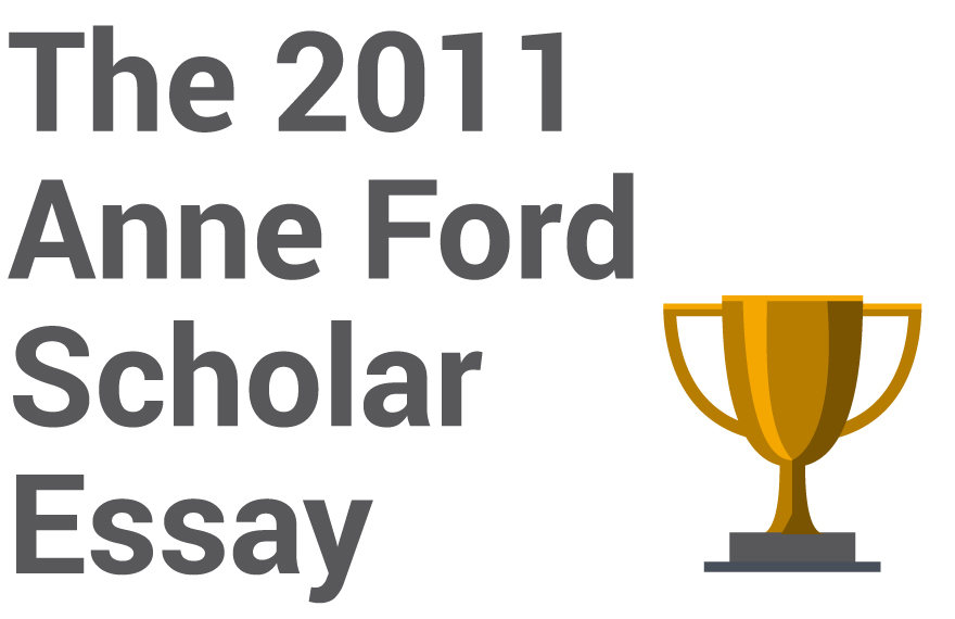 The 2011 Anne Ford Scholar Essay